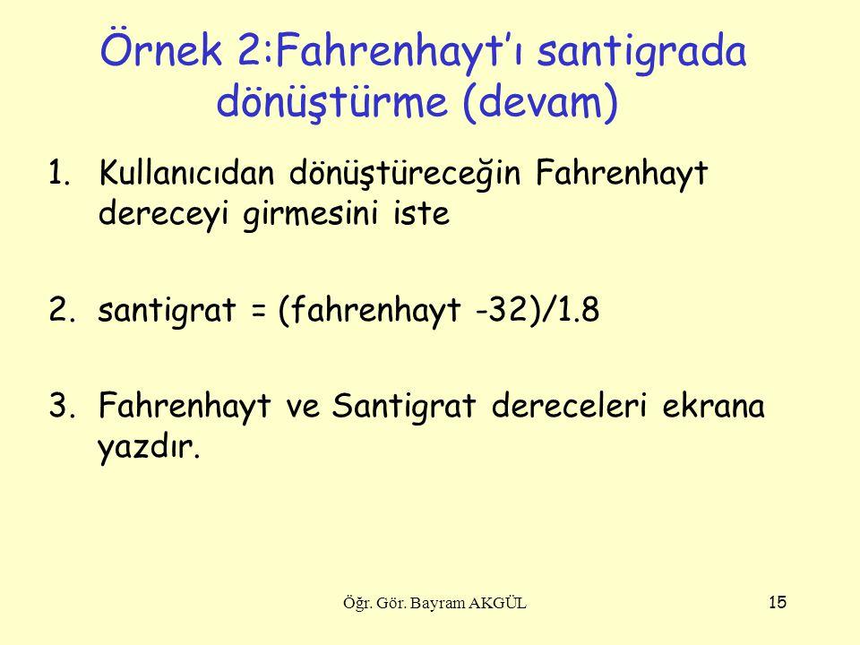 Örnek 2:Fahrenhayt'ı santigrada dönüştürme (devam)