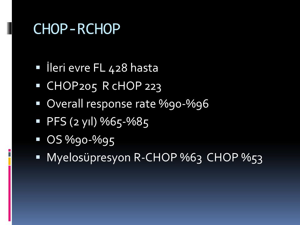CHOP-RCHOP İleri evre FL 428 hasta CHOP205 R cHOP 223