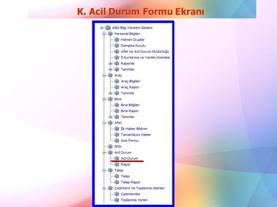 K. Acil Durum Formu Ekranı