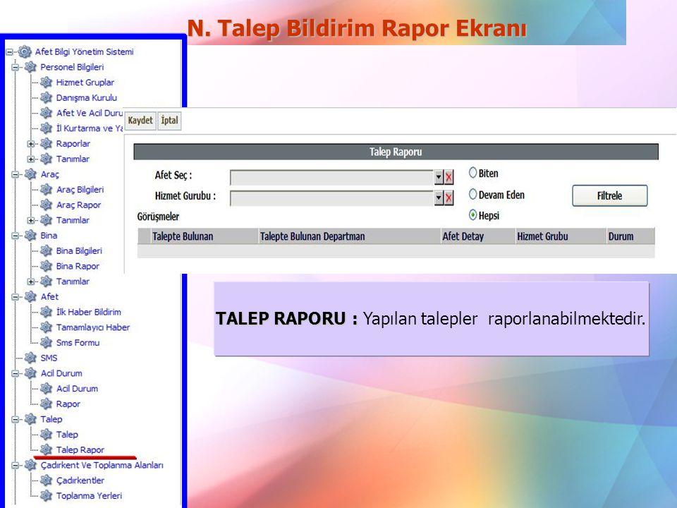 N. Talep Bildirim Rapor Ekranı
