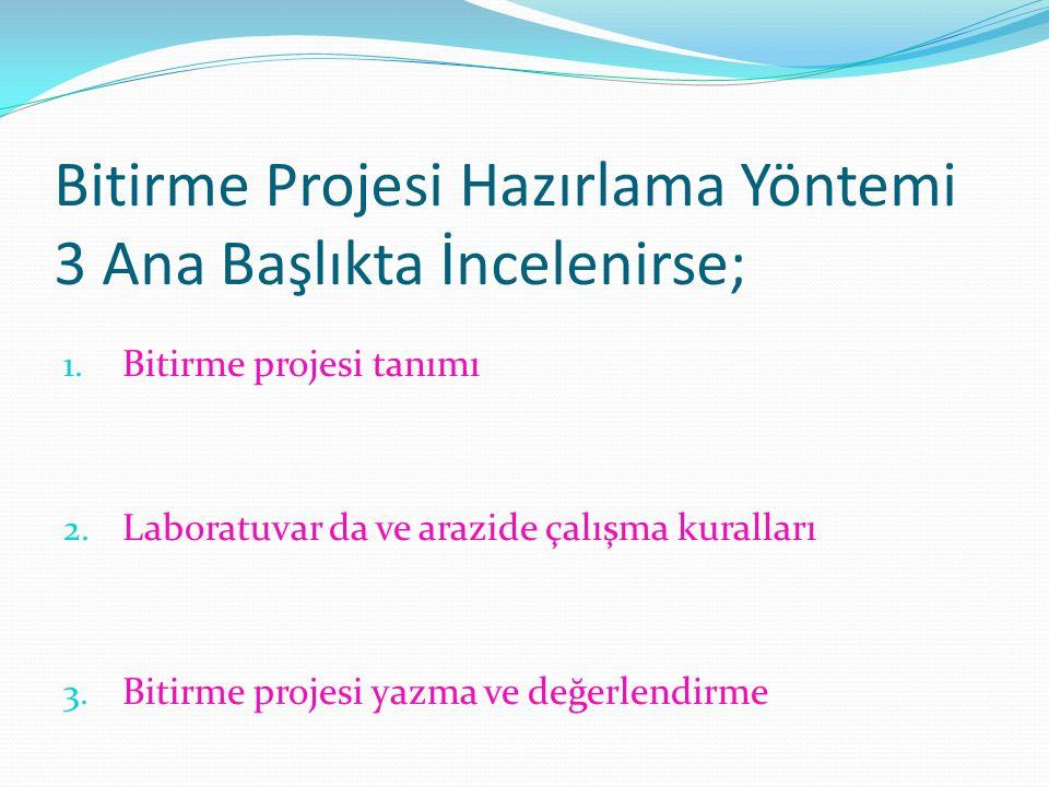 Bitirme Projesi Hazırlama Yöntemi 3 Ana Başlıkta İncelenirse;
