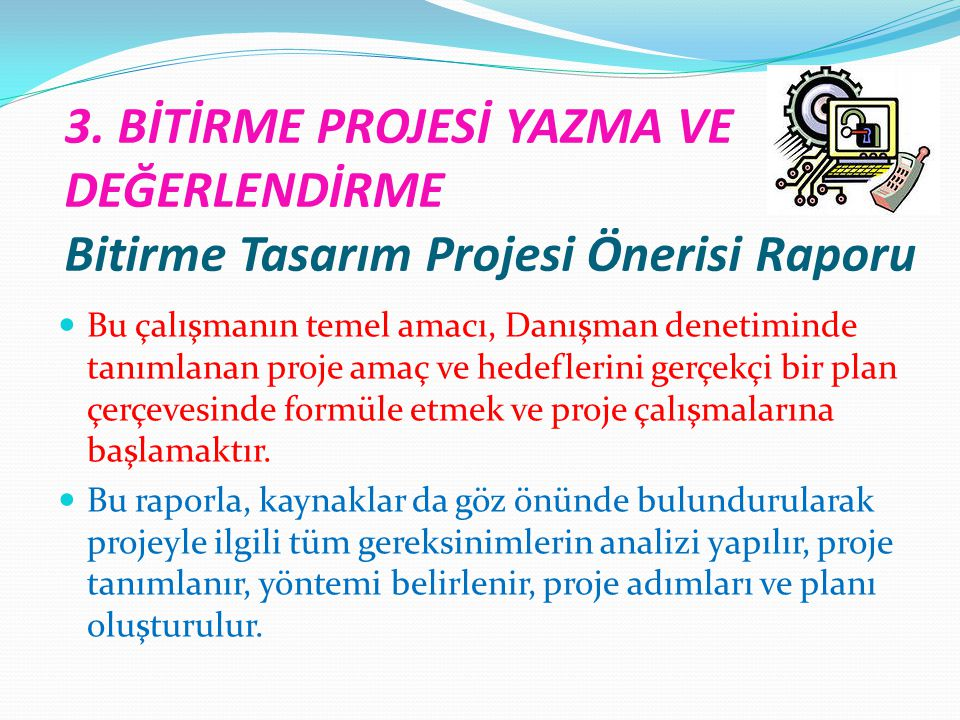 3. BİTİRME PROJESİ YAZMA VE DEĞERLENDİRME Bitirme Tasarım Projesi Önerisi Raporu