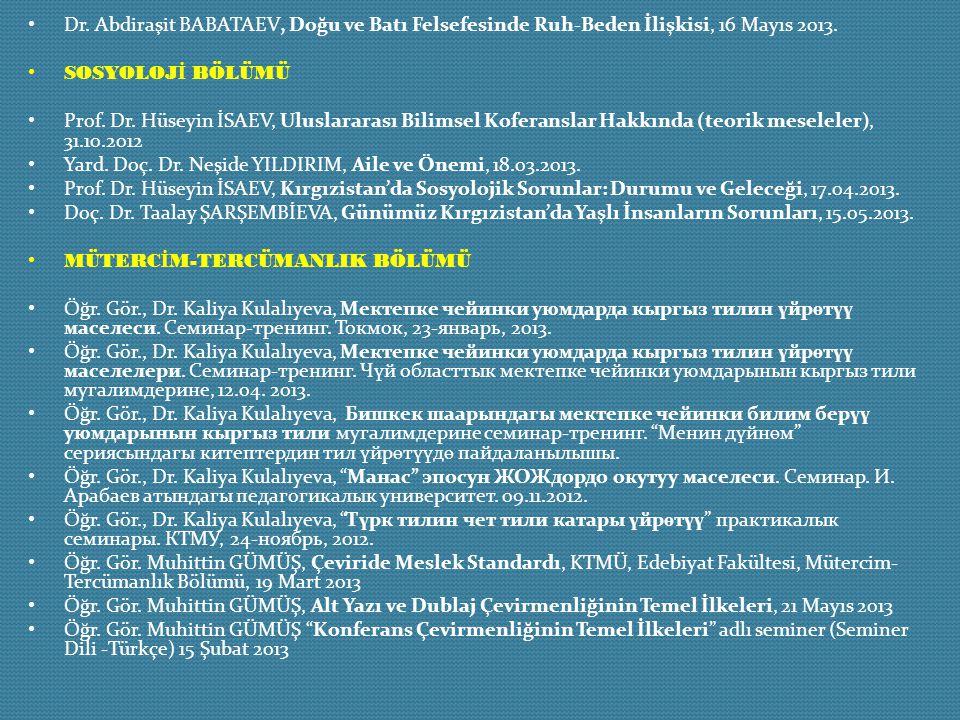 Dr. Abdiraşit BABATAEV, Doğu ve Batı Felsefesinde Ruh-Beden İlişkisi, 16 Mayıs 2013.
