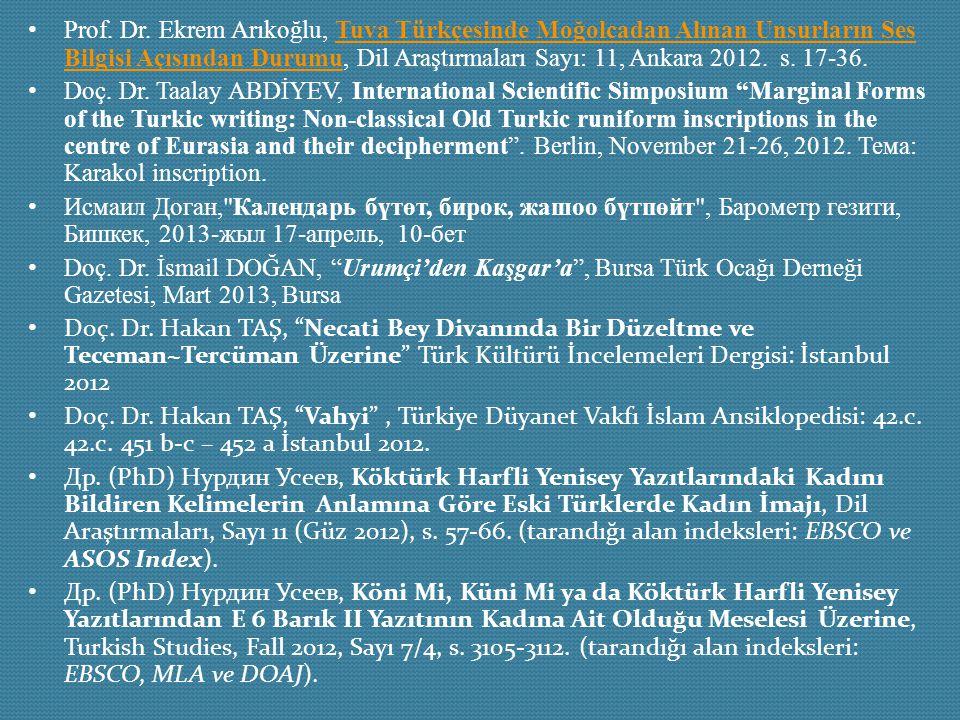 Prof. Dr. Ekrem Arıkoğlu, Tuva Türkçesinde Moğolcadan Alınan Unsurların Ses Bilgisi Açısından Durumu, Dil Araştırmaları Sayı: 11, Ankara 2012. s. 17-36.