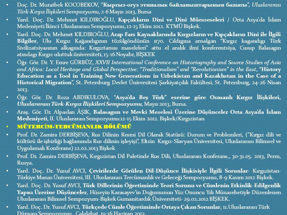 Doç. Dr. Muratbek KOCOBEKOV, Кыргыз-огуз этниалык байланыштарынын башаты , Uluslararası Türk-Kırgız İlişkileri Sempozyumu, 2-6 Mayıs 2013, Bursa