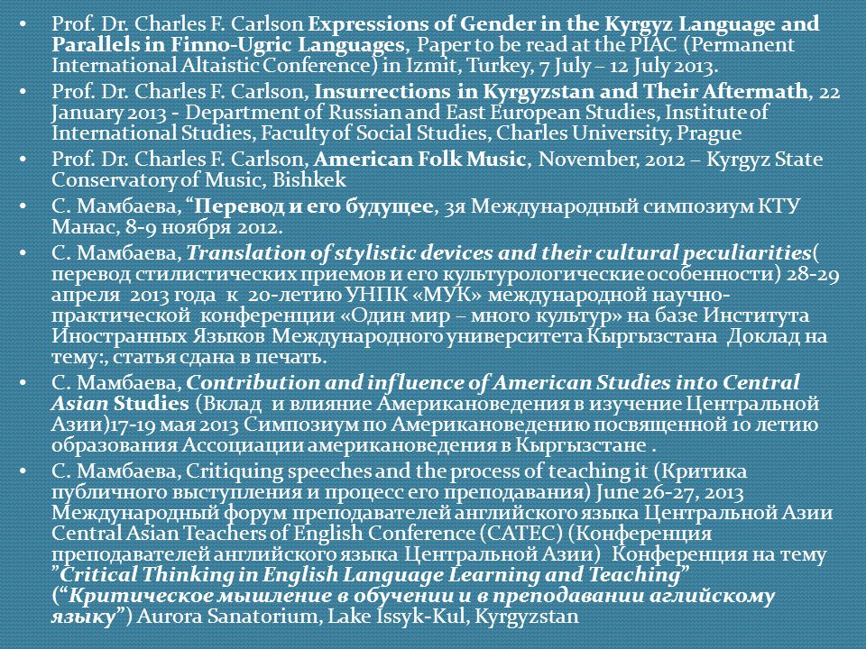Prof. Dr. Charles F. Carlson Expressions of Gender in the Kyrgyz Language and Parallels in Finno-Ugric Languages, Paper to be read at the PIAC (Permanent International Altaistic Conference) in Izmit, Turkey, 7 July – 12 July 2013.