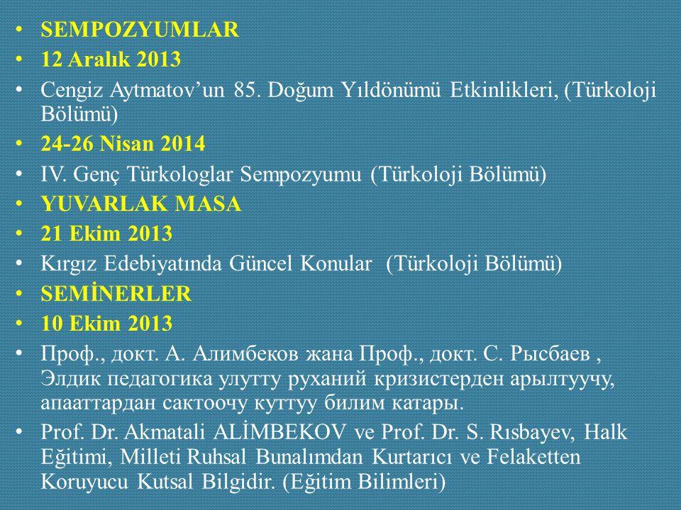 SEMPOZYUMLAR 12 Aralık 2013. Cengiz Aytmatov'un 85. Doğum Yıldönümü Etkinlikleri, (Türkoloji Bölümü)