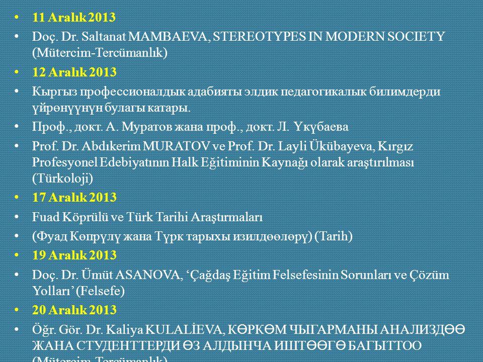 11 Aralık 2013 Doç. Dr. Saltanat MAMBAEVA, STEREOTYPES IN MODERN SOCIETY (Mütercim-Tercümanlık) 12 Aralık 2013.