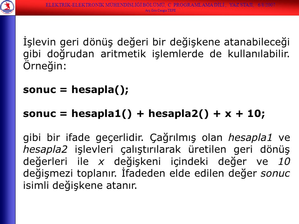 sonuc = hesapla1() + hesapla2() + x + 10;