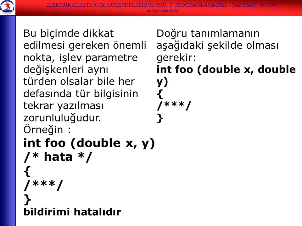 int foo (double x, y) /* hata */ { /***/ }