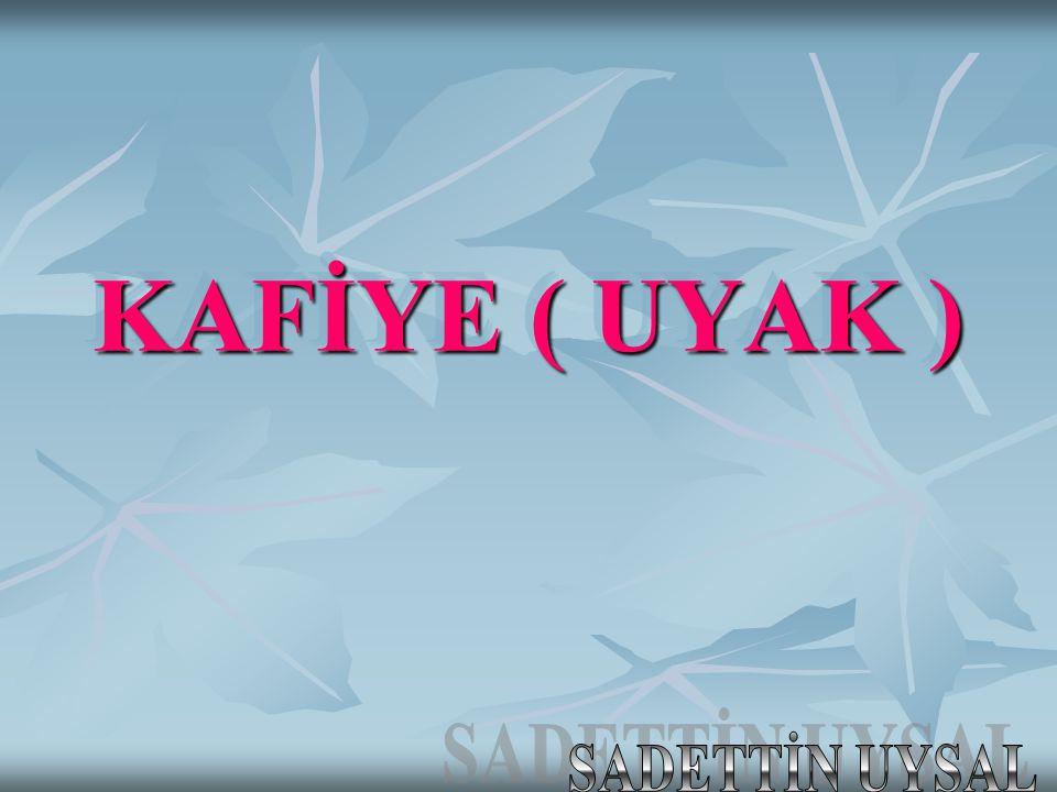 KAFİYE ( UYAK ) SADETTİN UYSAL
