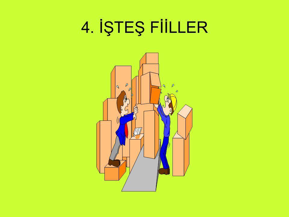 4. İŞTEŞ FİİLLER