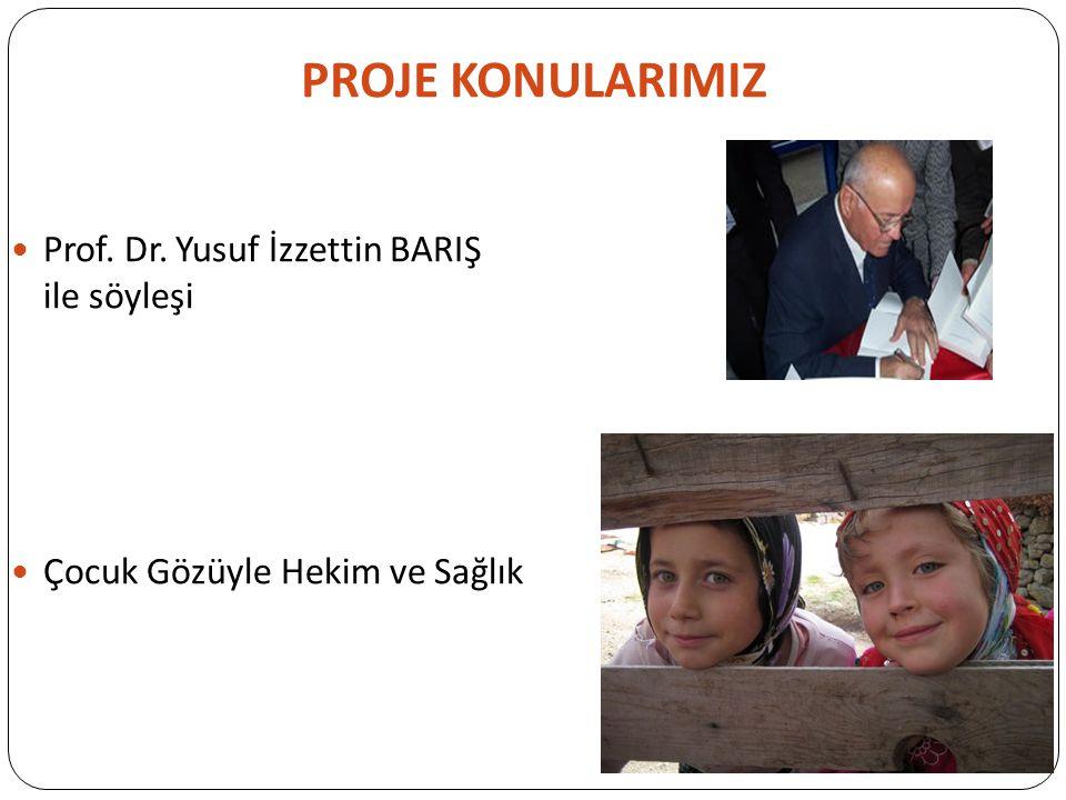 PROJE KONULARIMIZ Prof. Dr. Yusuf İzzettin BARIŞ ile söyleşi