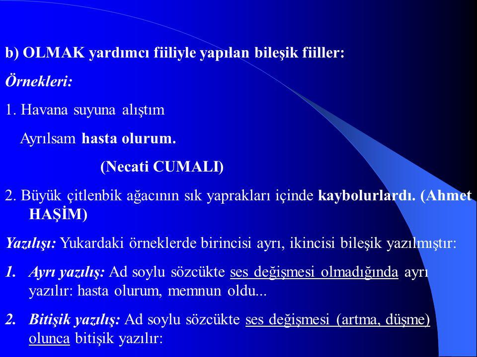 b) OLMAK yardımcı fiiliyle yapılan bileşik fiiller:
