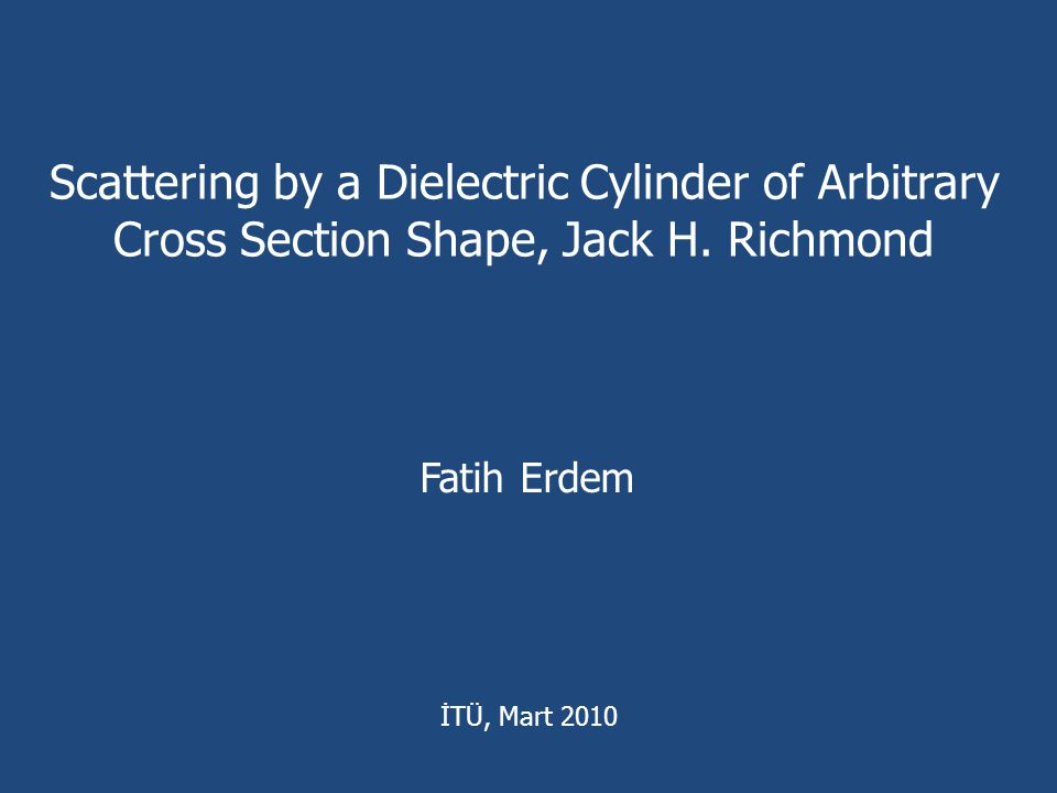 Scattering by a Dielectric Cylinder of Arbitrary Cross Section Shape, Jack H. Richmond