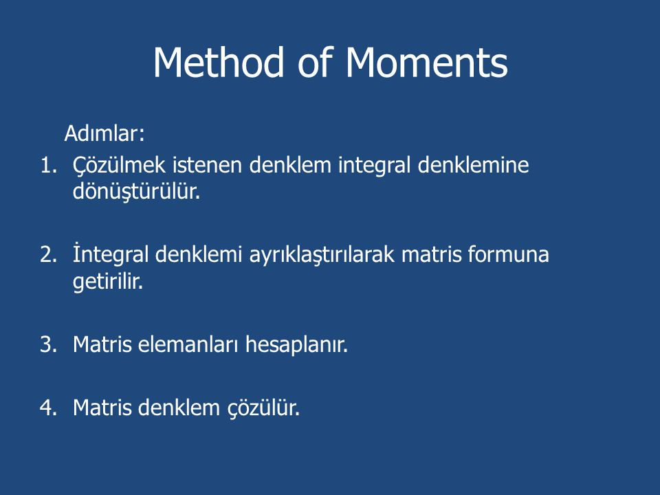 Method of Moments Adımlar: