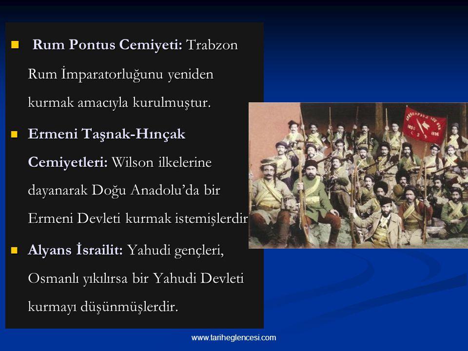 Rum Pontus Cemiyeti: Trabzon Rum İmparatorluğunu yeniden kurmak amacıyla kurulmuştur.