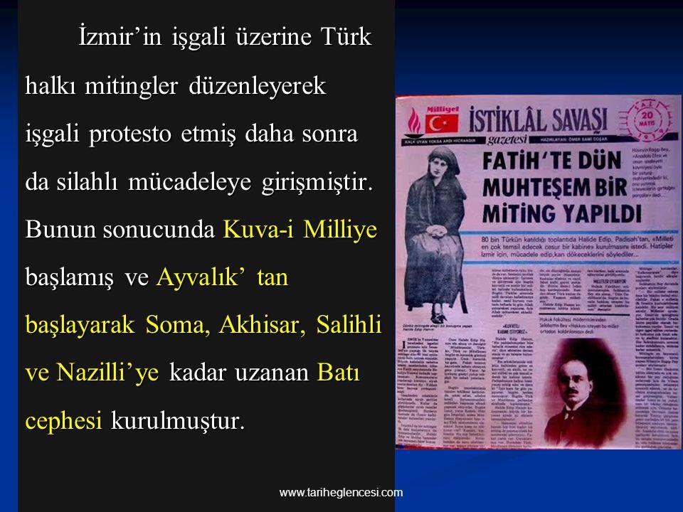 İzmir'in işgali üzerine Türk halkı mitingler düzenleyerek işgali protesto etmiş daha sonra da silahlı mücadeleye girişmiştir. Bunun sonucunda Kuva-i Milliye başlamış ve Ayvalık' tan başlayarak Soma, Akhisar, Salihli ve Nazilli'ye kadar uzanan Batı cephesi kurulmuştur.