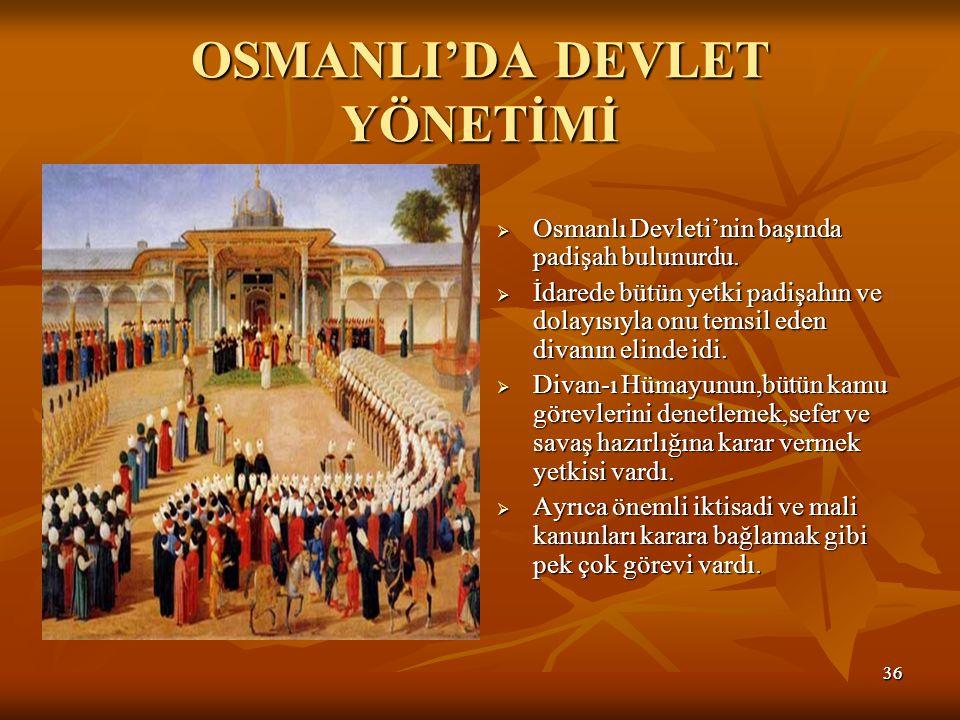 OSMANLI'DA DEVLET YÖNETİMİ