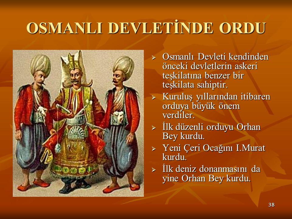 OSMANLI DEVLETİNDE ORDU