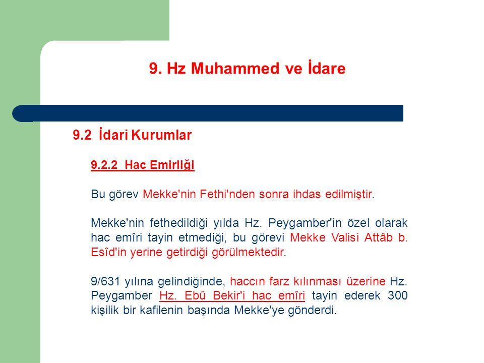 9. Hz Muhammed ve İdare 9.2 İdari Kurumlar 9.2.2 Hac Emirliği