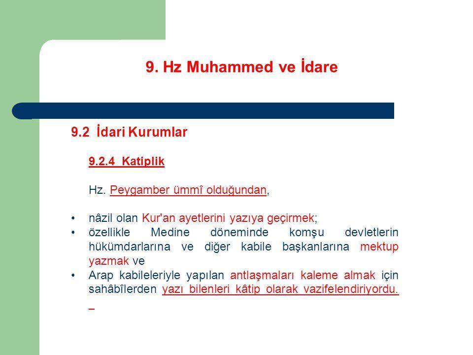 9. Hz Muhammed ve İdare 9.2 İdari Kurumlar 9.2.4 Katiplik