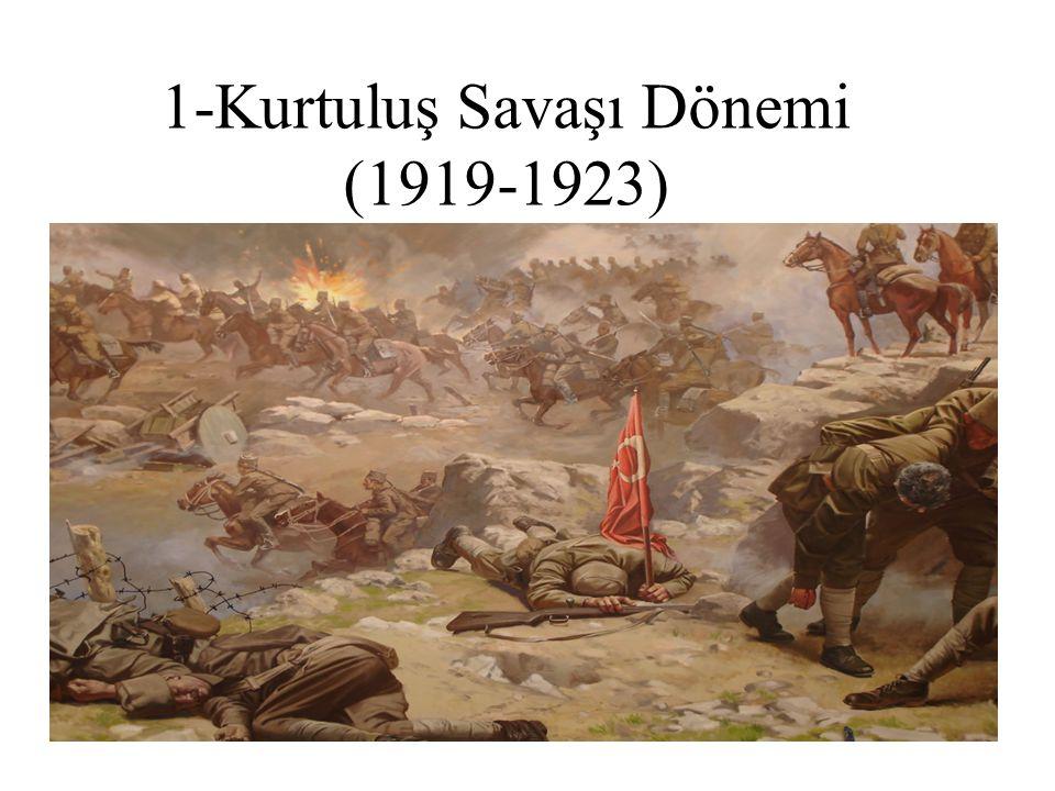 1-Kurtuluş Savaşı Dönemi (1919-1923)