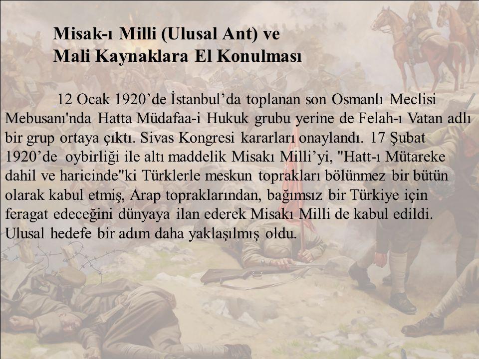 Misak-ı Milli (Ulusal Ant) ve Mali Kaynaklara El Konulması
