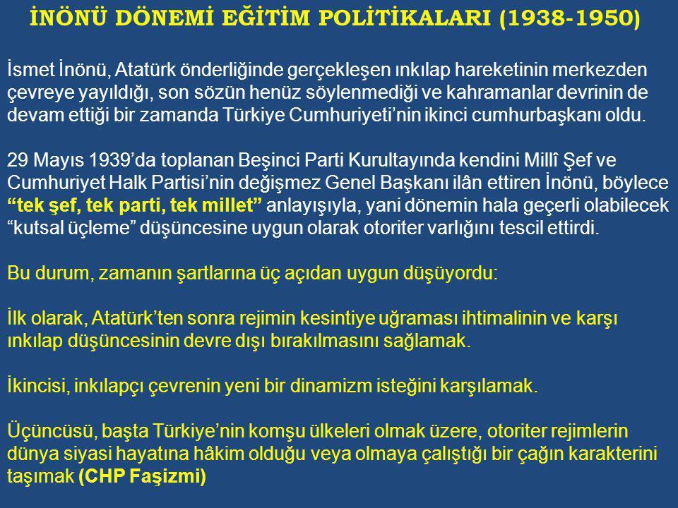 İNÖNÜ DÖNEMİ EĞİTİM POLİTİKALARI (1938-1950)