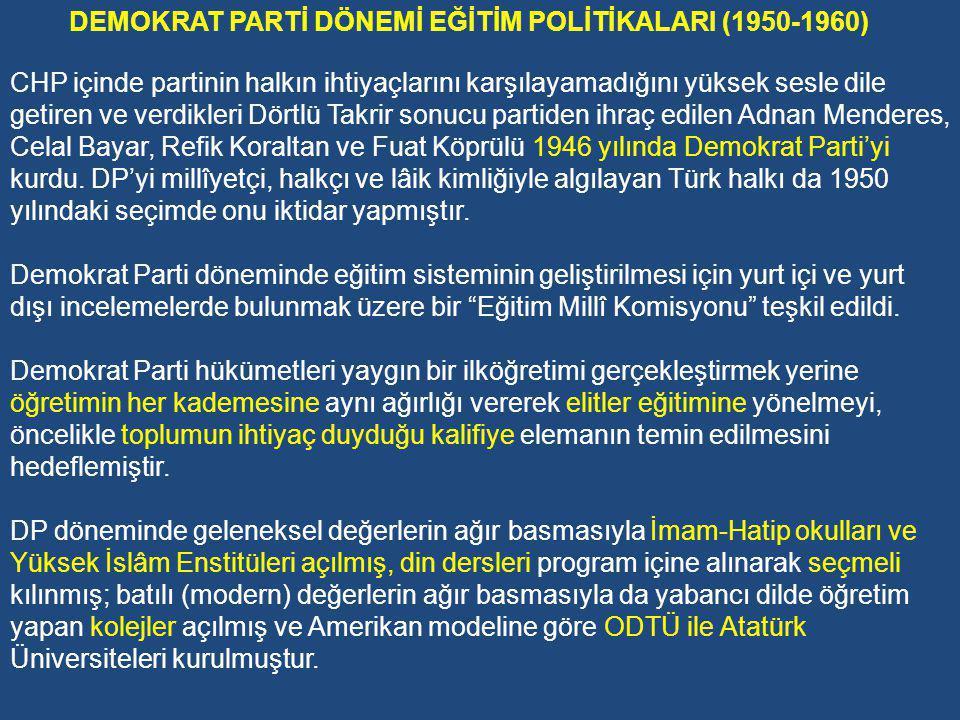 DEMOKRAT PARTİ DÖNEMİ EĞİTİM POLİTİKALARI (1950-1960)
