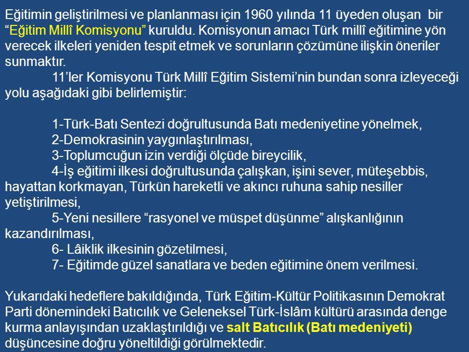 Eğitimin geliştirilmesi ve planlanması için 1960 yılında 11 üyeden oluşan bir Eğitim Millî Komisyonu kuruldu. Komisyonun amacı Türk millî eğitimine yön verecek ilkeleri yeniden tespit etmek ve sorunların çözümüne ilişkin öneriler sunmaktır.
