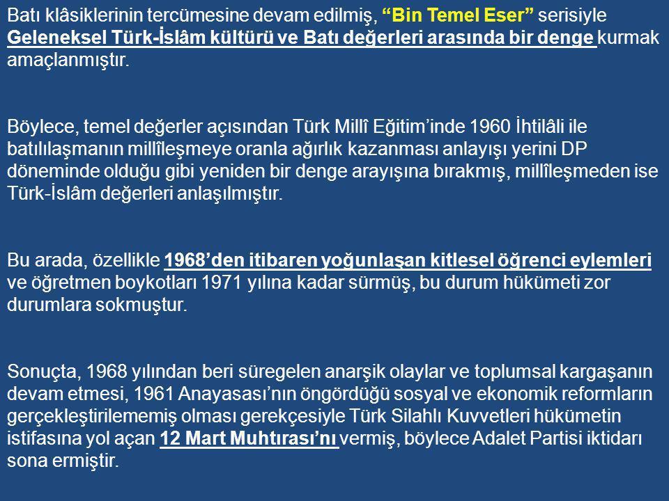 Batı klâsiklerinin tercümesine devam edilmiş, Bin Temel Eser serisiyle Geleneksel Türk-İslâm kültürü ve Batı değerleri arasında bir denge kurmak amaçlanmıştır.