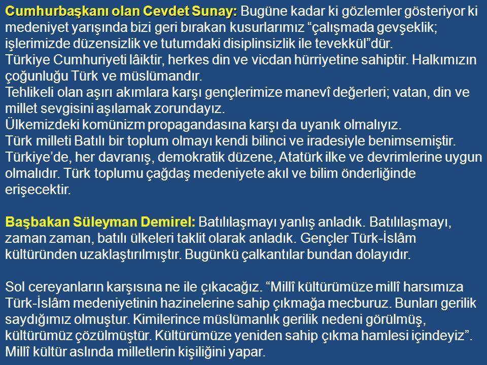 Cumhurbaşkanı olan Cevdet Sunay: Bugüne kadar ki gözlemler gösteriyor ki medeniyet yarışında bizi geri bırakan kusurlarımız çalışmada gevşeklik; işlerimizde düzensizlik ve tutumdaki disiplinsizlik ile tevekkül dür.