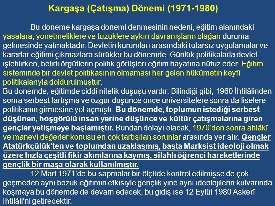 Kargaşa (Çatışma) Dönemi (1971-1980)