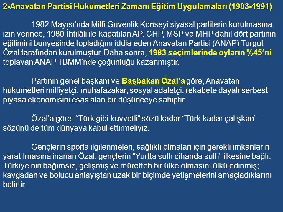 2-Anavatan Partisi Hükümetleri Zamanı Eğitim Uygulamaları (1983-1991)