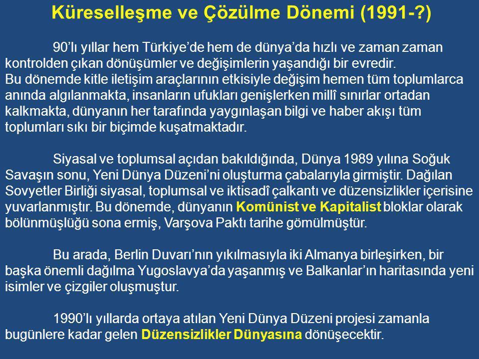 Küreselleşme ve Çözülme Dönemi (1991- )