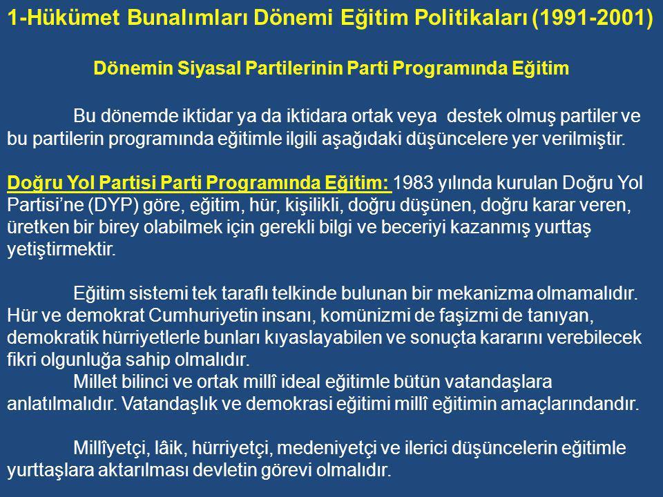 1-Hükümet Bunalımları Dönemi Eğitim Politikaları (1991-2001)