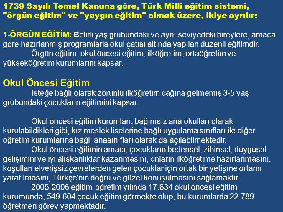 1739 Sayılı Temel Kanuna göre, Türk Millî eğitim sistemi,