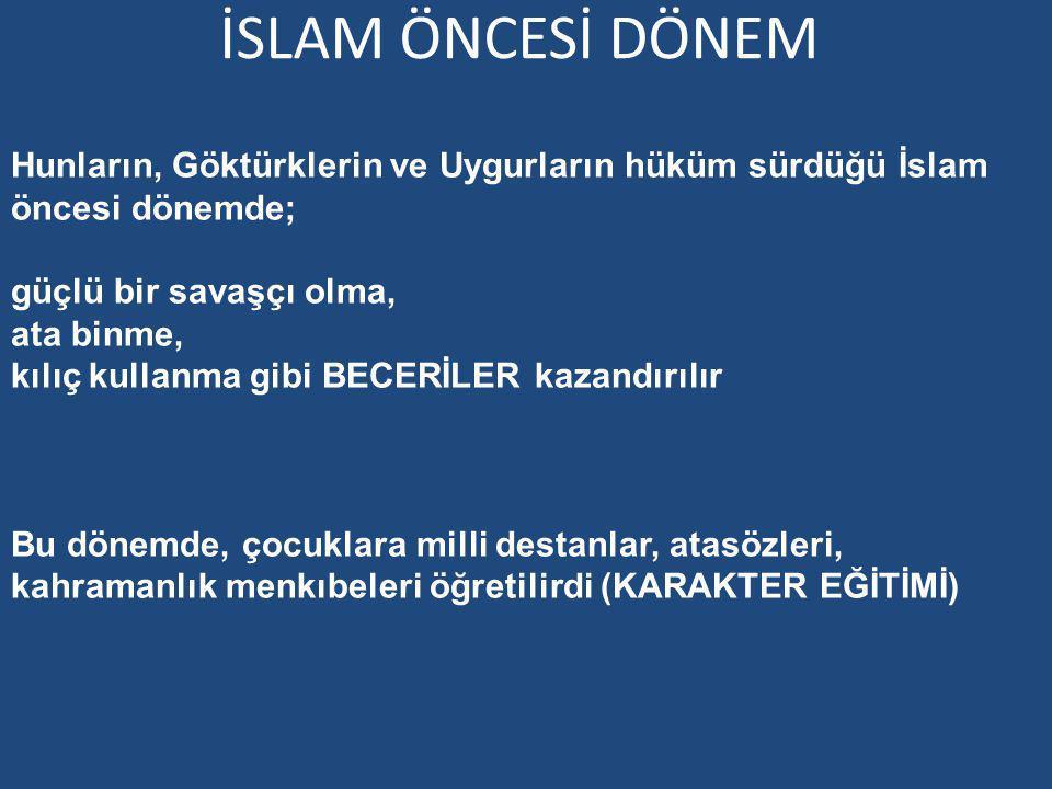 İSLAM ÖNCESİ DÖNEM Hunların, Göktürklerin ve Uygurların hüküm sürdüğü İslam öncesi dönemde; güçlü bir savaşçı olma,