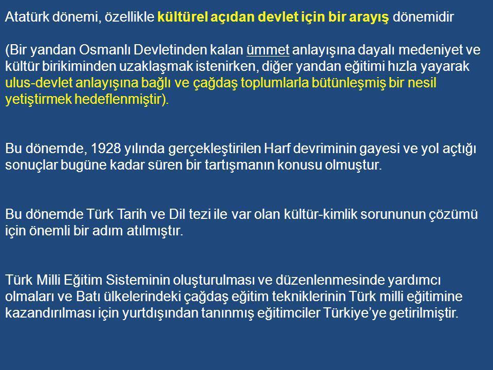 Atatürk dönemi, özellikle kültürel açıdan devlet için bir arayış dönemidir