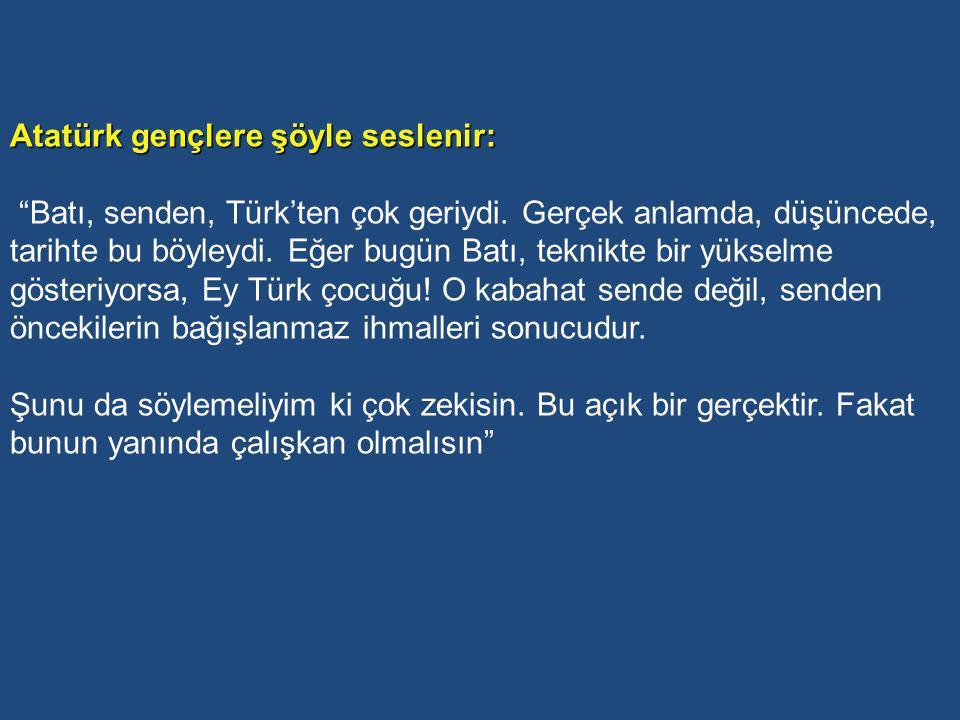 Atatürk gençlere şöyle seslenir: