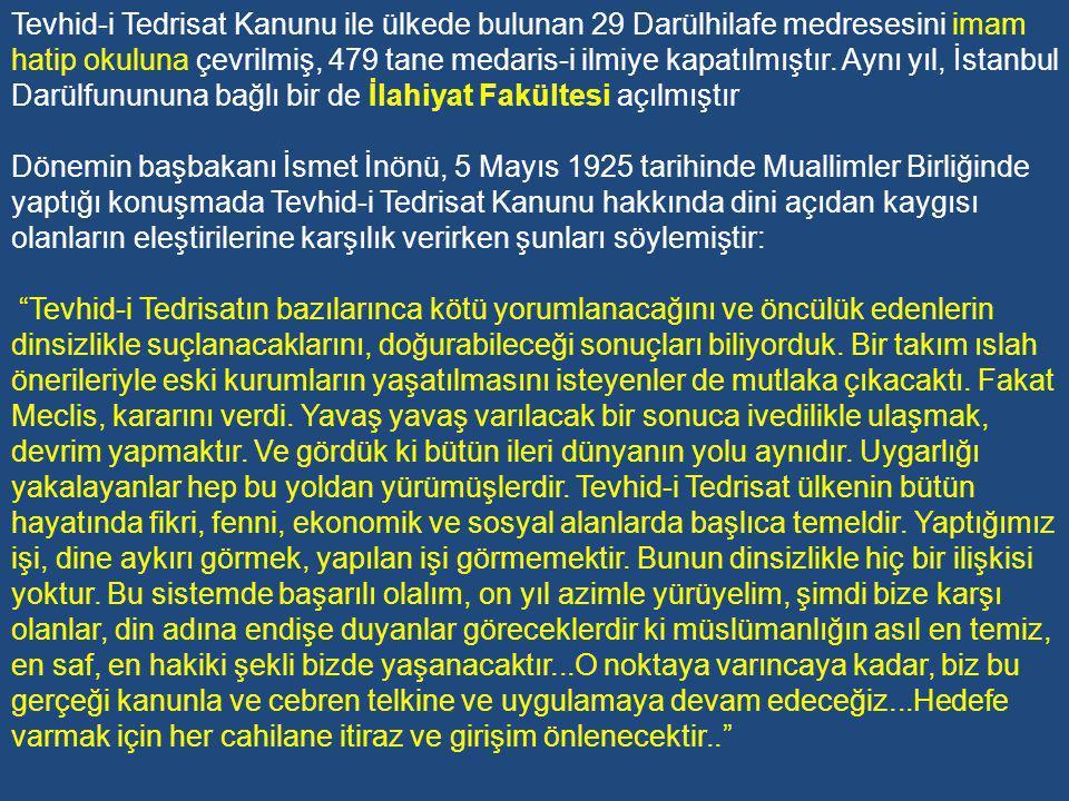 Tevhid-i Tedrisat Kanunu ile ülkede bulunan 29 Darülhilafe medresesini imam hatip okuluna çevrilmiş, 479 tane medaris-i ilmiye kapatılmıştır. Aynı yıl, İstanbul Darülfunununa bağlı bir de İlahiyat Fakültesi açılmıştır