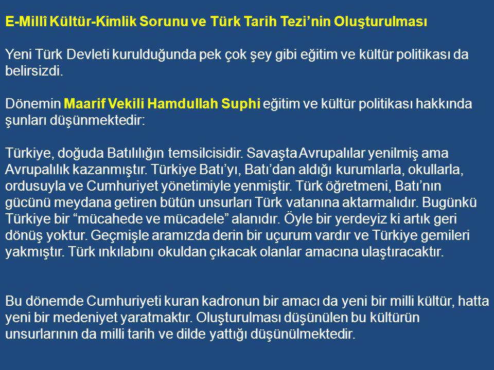 E-Millî Kültür-Kimlik Sorunu ve Türk Tarih Tezi'nin Oluşturulması