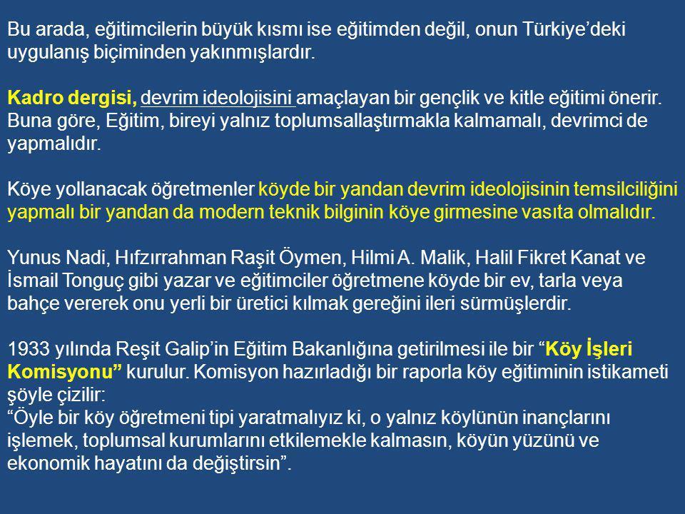 Bu arada, eğitimcilerin büyük kısmı ise eğitimden değil, onun Türkiye'deki uygulanış biçiminden yakınmışlardır.