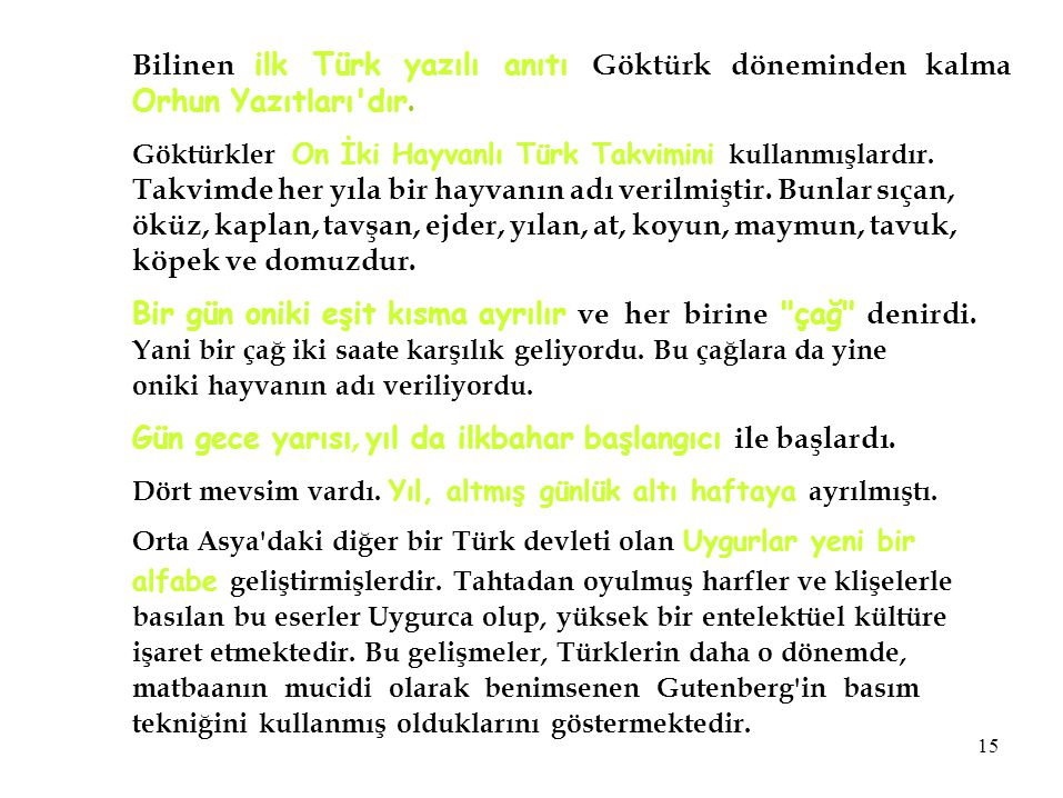 Bilinen ilk Türk yazılı anıtı Göktürk döneminden kalma