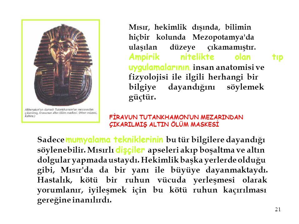 Mısır, hekimlik dışında, bilimin hiçbir kolunda Mezopotamya da