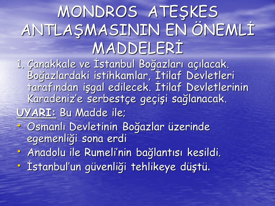 MONDROS ATEŞKES ANTLAŞMASININ EN ÖNEMLİ MADDELERİ