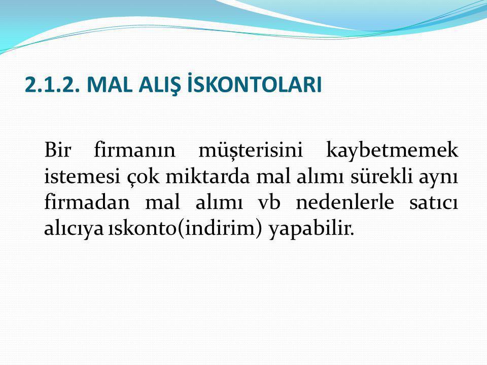 2.1.2. MAL ALIŞ İSKONTOLARI