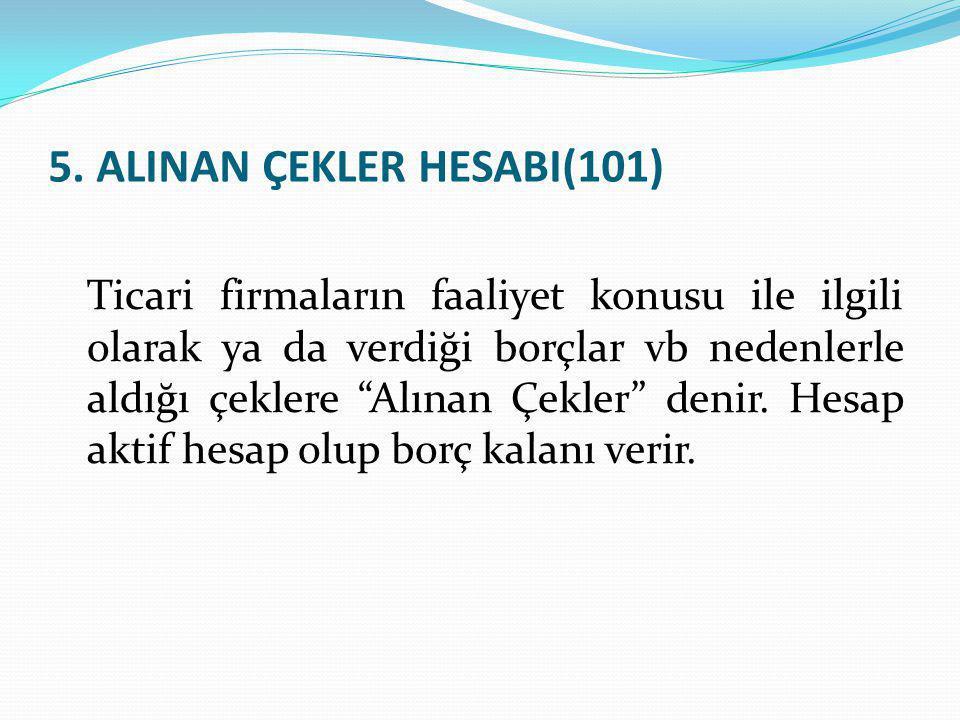 5. ALINAN ÇEKLER HESABI(101)