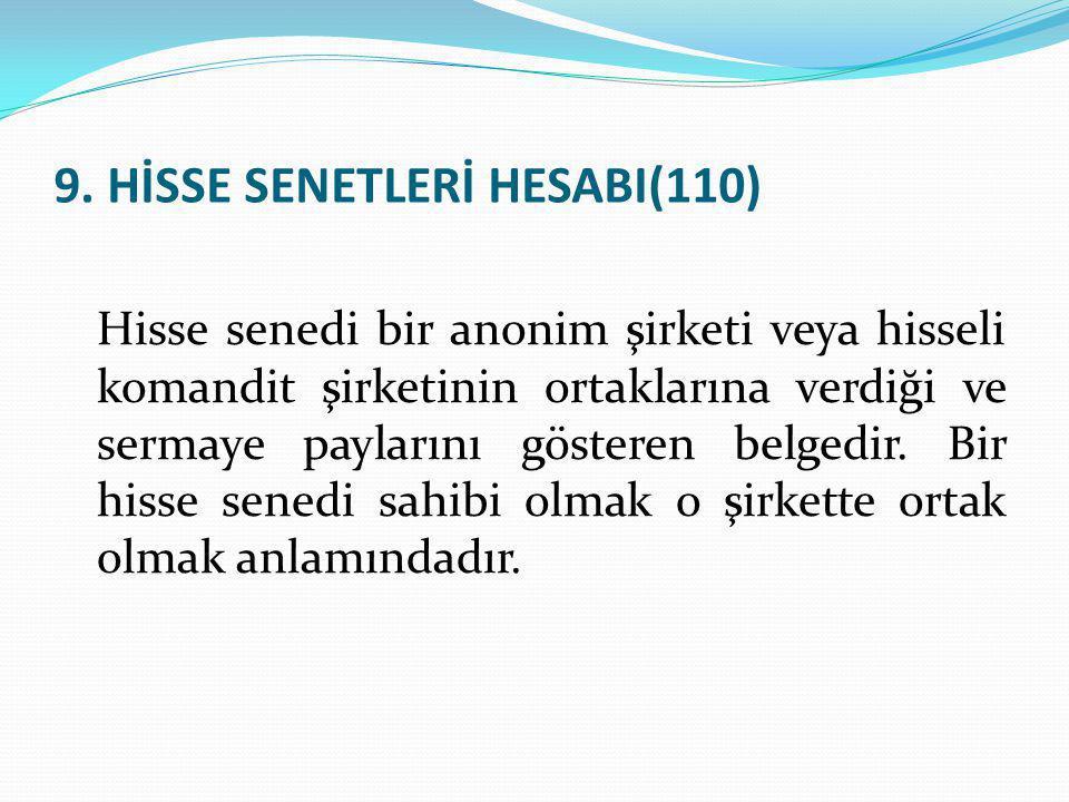 9. HİSSE SENETLERİ HESABI(110)